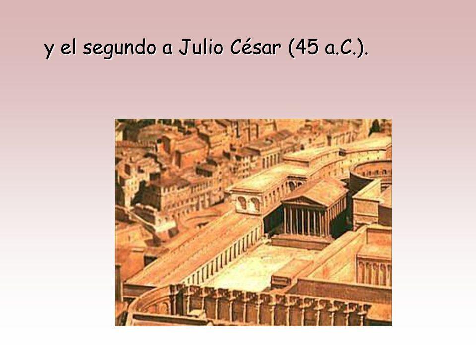 y el segundo a Julio César (45 a.C.).