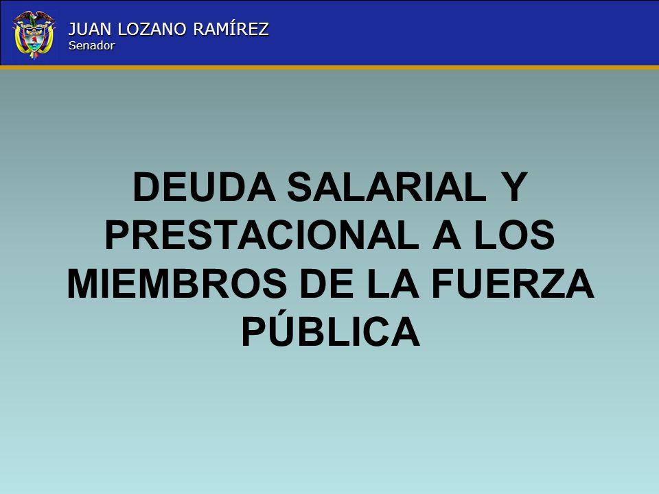 DEUDA SALARIAL Y PRESTACIONAL A LOS MIEMBROS DE LA FUERZA PÚBLICA