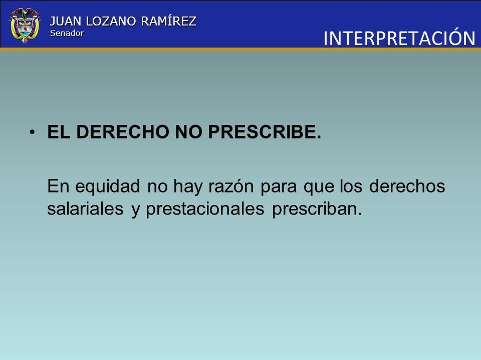 INTERPRETACIÓN EL DERECHO NO PRESCRIBE.