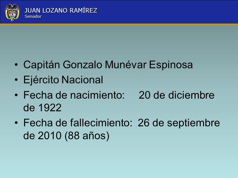 Capitán Gonzalo Munévar Espinosa. Ejército Nacional. Fecha de nacimiento: 20 de diciembre de 1922.