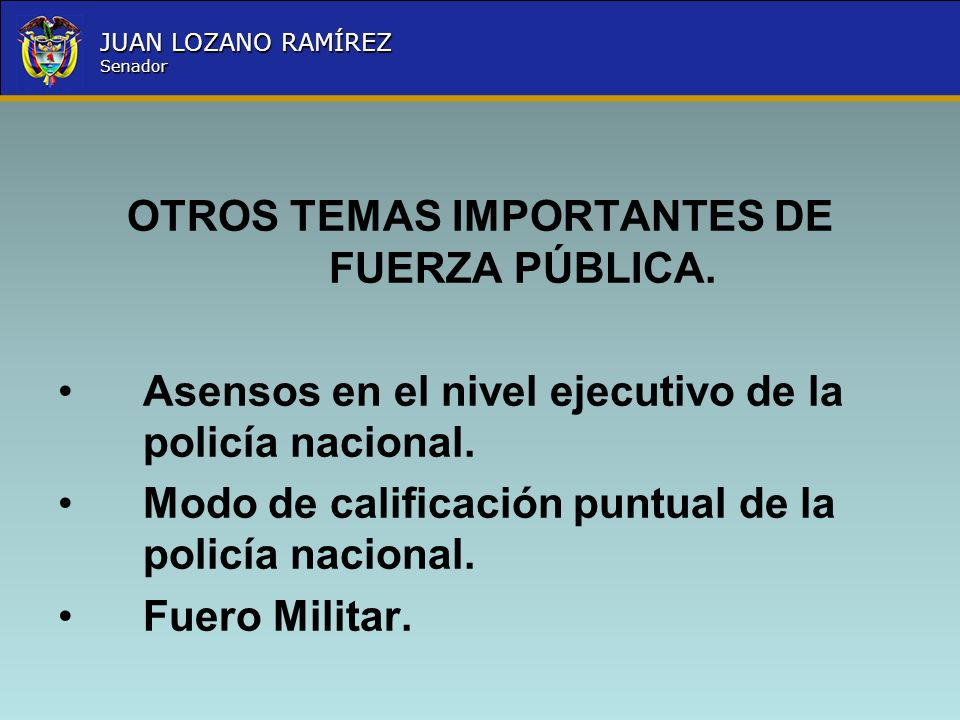 OTROS TEMAS IMPORTANTES DE FUERZA PÚBLICA.