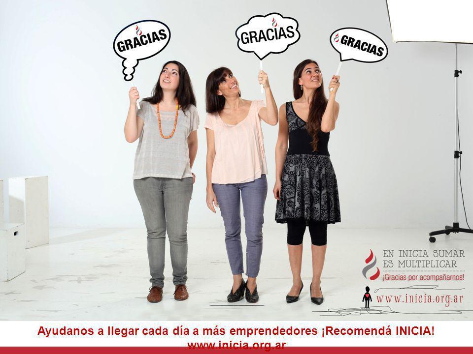 Ayudanos a llegar cada día a más emprendedores ¡Recomendá INICIA. www