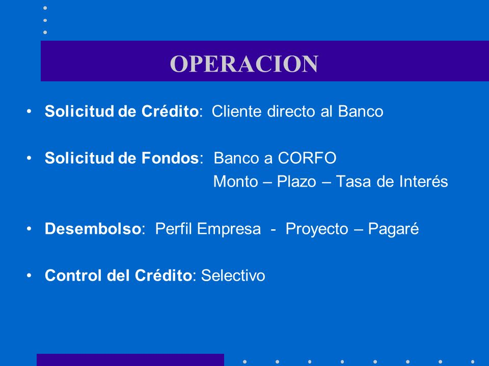 OPERACION Solicitud de Crédito: Cliente directo al Banco