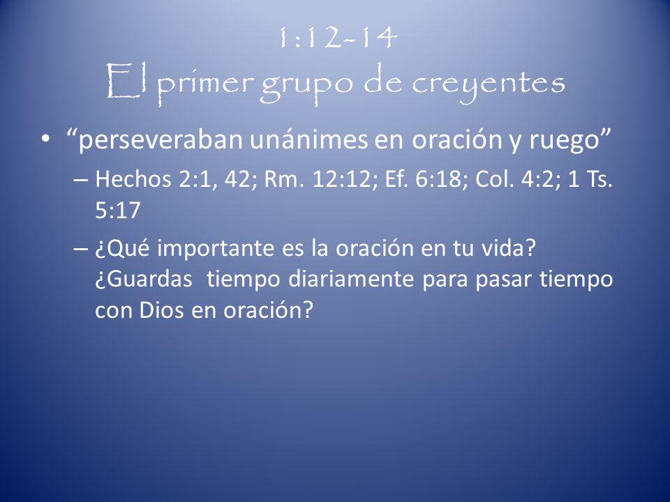 1:12-14 El primer grupo de creyentes