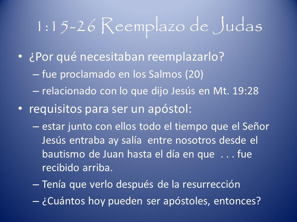 1:15-26 Reemplazo de Judas ¿Por qué necesitaban reemplazarlo