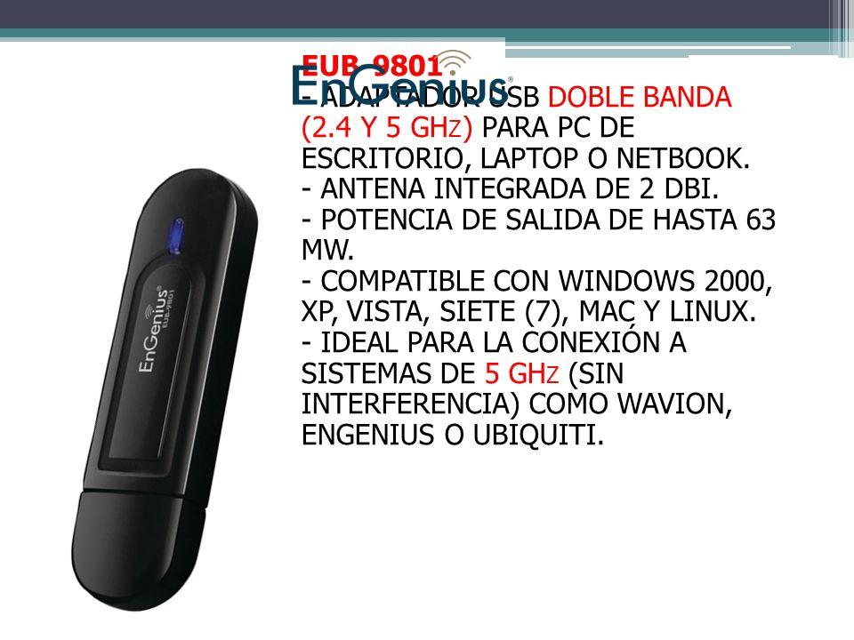 EUB-9801 - ADAPTADOR USB DOBLE BANDA (2.4 Y 5 GHz) PARA PC DE ESCRITORIO, LAPTOP O NETBOOK. - ANTENA INTEGRADA DE 2 DBI.