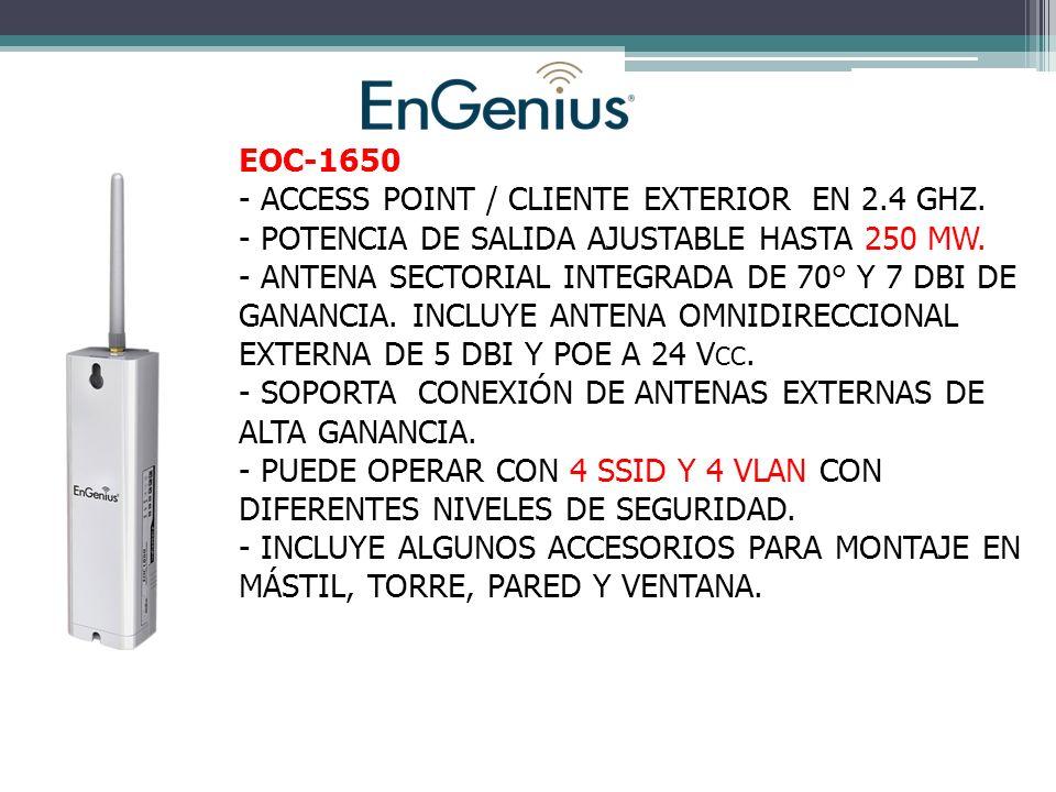 EOC-1650 ACCESS POINT / CLIENTE EXTERIOR EN 2.4 GHZ. POTENCIA DE SALIDA AJUSTABLE HASTA 250 MW.