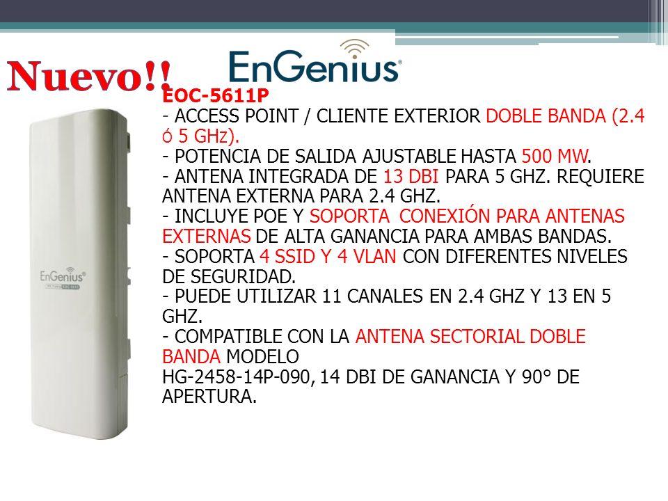Nuevo!! EOC-5611P. - ACCESS POINT / CLIENTE EXTERIOR DOBLE BANDA (2.4 ó 5 GHz). - POTENCIA DE SALIDA AJUSTABLE HASTA 500 MW.