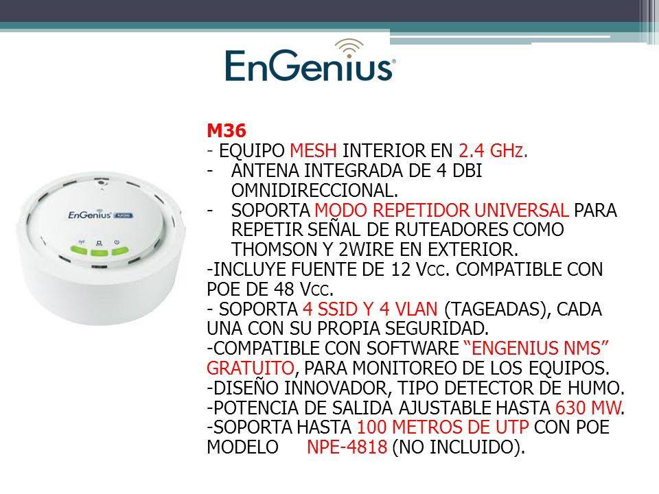 M36 - EQUIPO MESH INTERIOR EN 2.4 GHz. ANTENA INTEGRADA DE 4 DBI OMNIDIRECCIONAL.