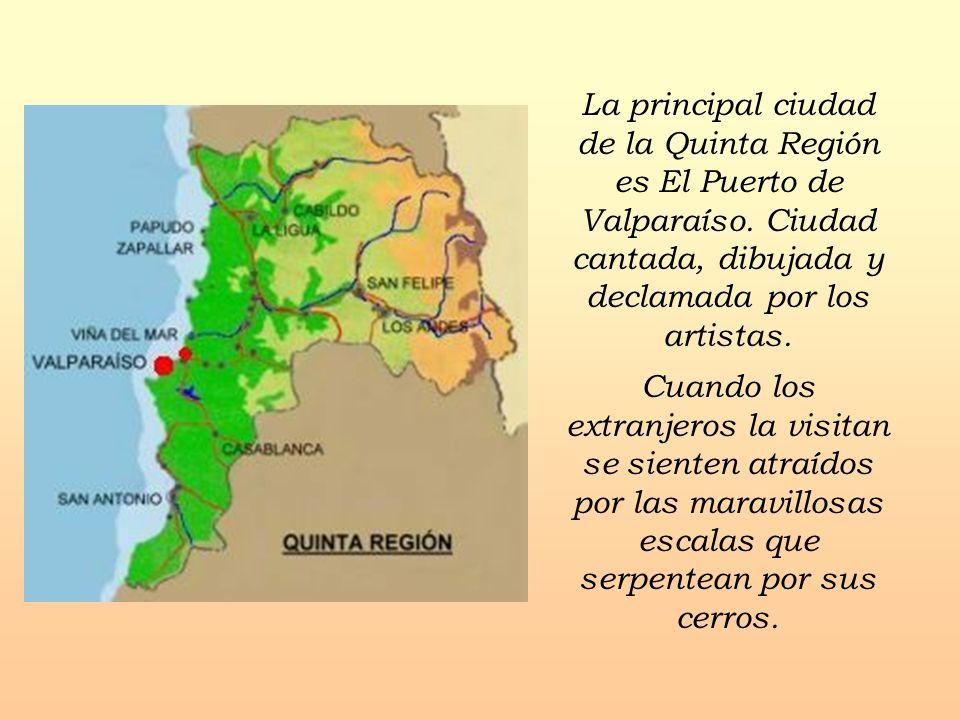 La principal ciudad de la Quinta Región es El Puerto de Valparaíso