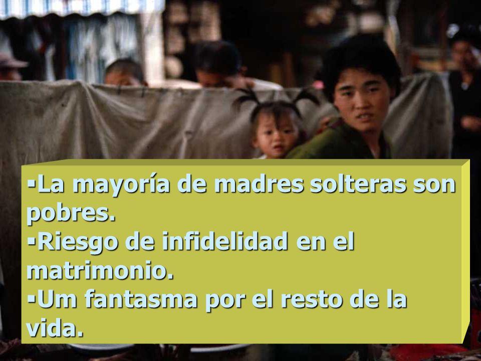 La mayoría de madres solteras son pobres.