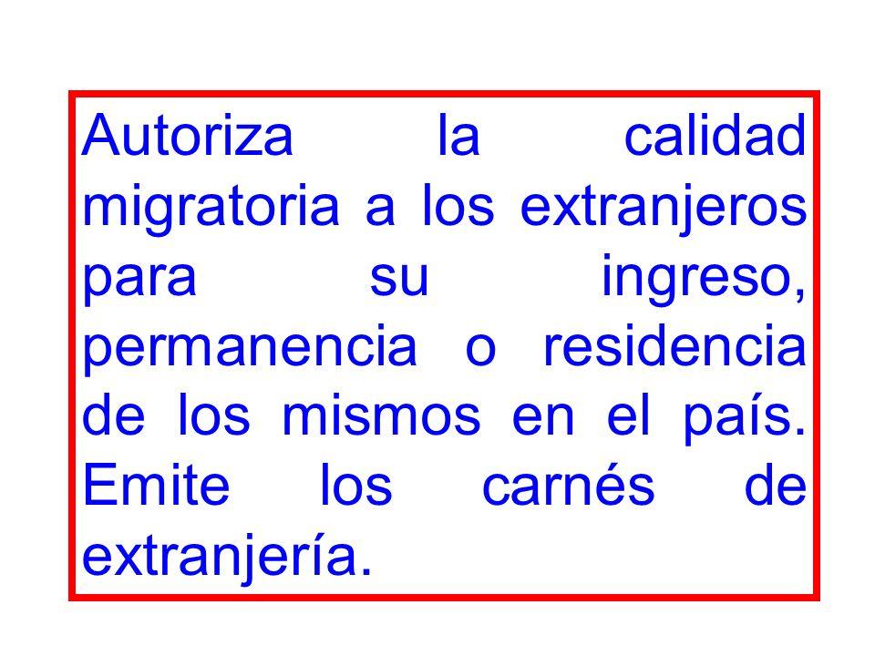 Autoriza la calidad migratoria a los extranjeros para su ingreso, permanencia o residencia de los mismos en el país.