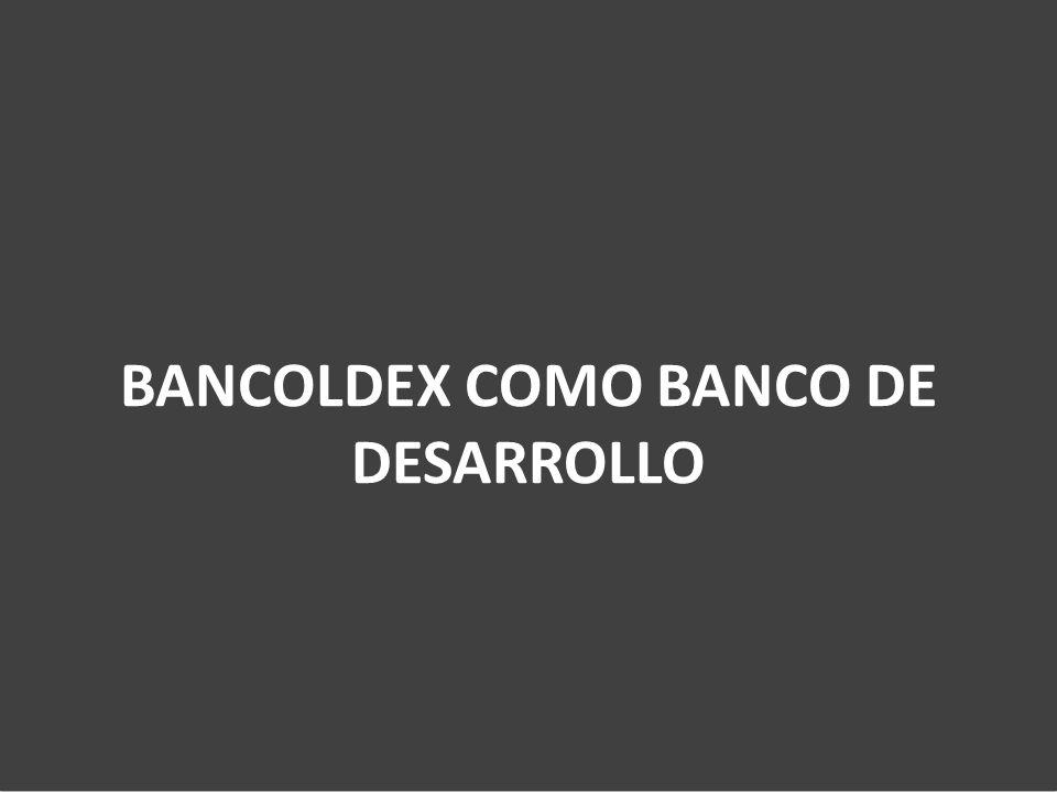 BANCOLDEX COMO BANCO DE DESARROLLO