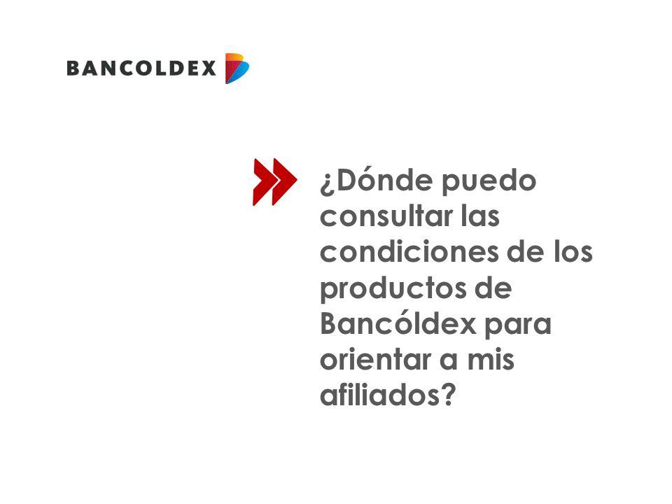 ¿Dónde puedo consultar las condiciones de los productos de Bancóldex para orientar a mis afiliados