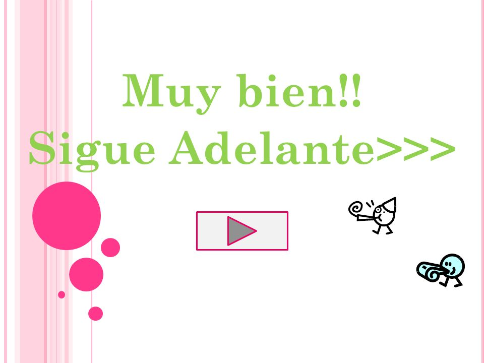 Muy bien!! Sigue Adelante>>>