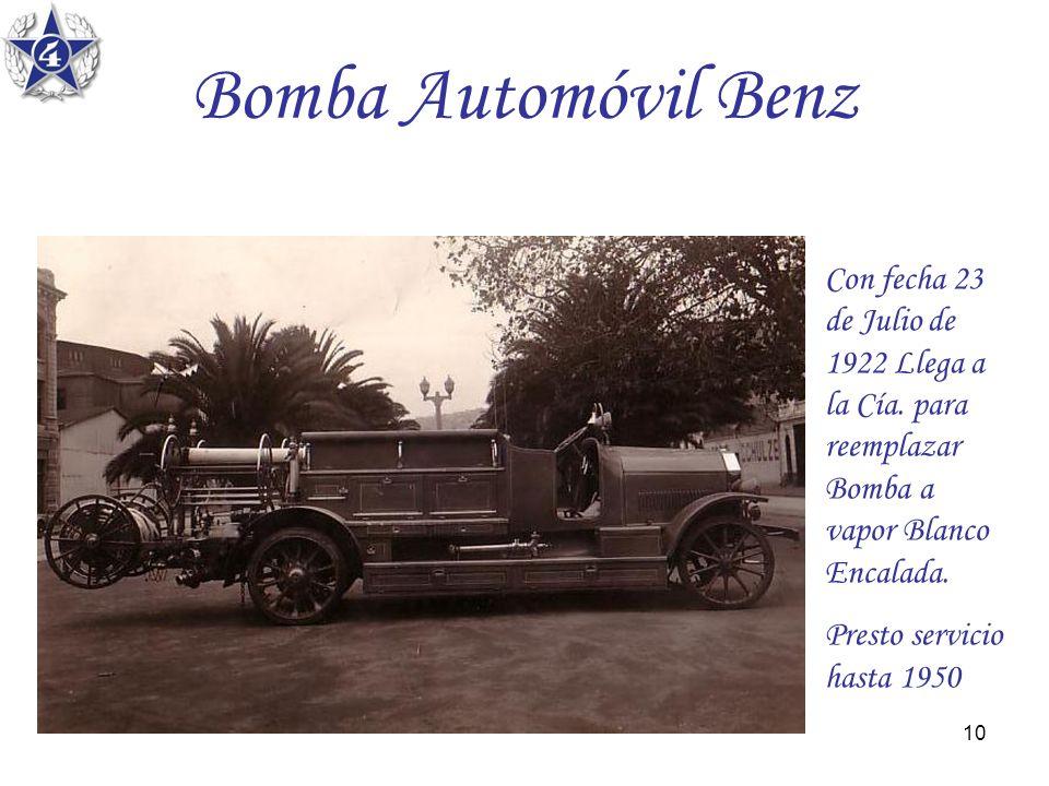 Bomba Automóvil Benz Con fecha 23 de Julio de 1922 Llega a la Cía. para reemplazar Bomba a vapor Blanco Encalada.