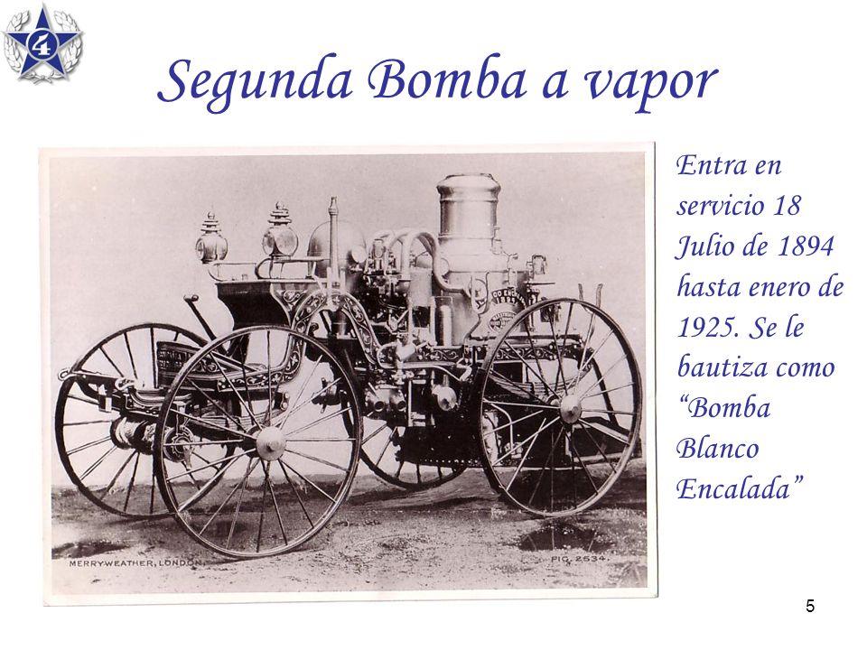 Segunda Bomba a vapor Entra en servicio 18 Julio de 1894 hasta enero de 1925.