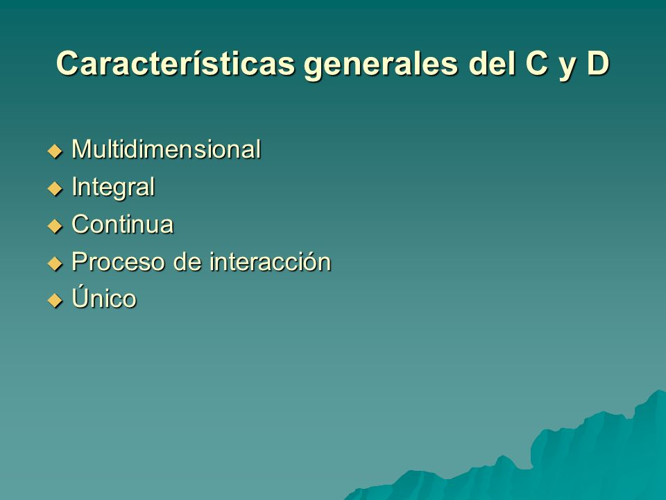 Características generales del C y D