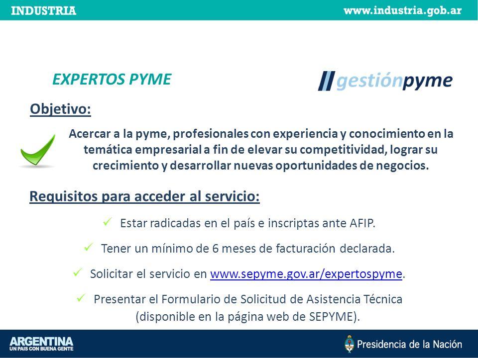 EXPERTOS PYME Objetivo: Requisitos para acceder al servicio: