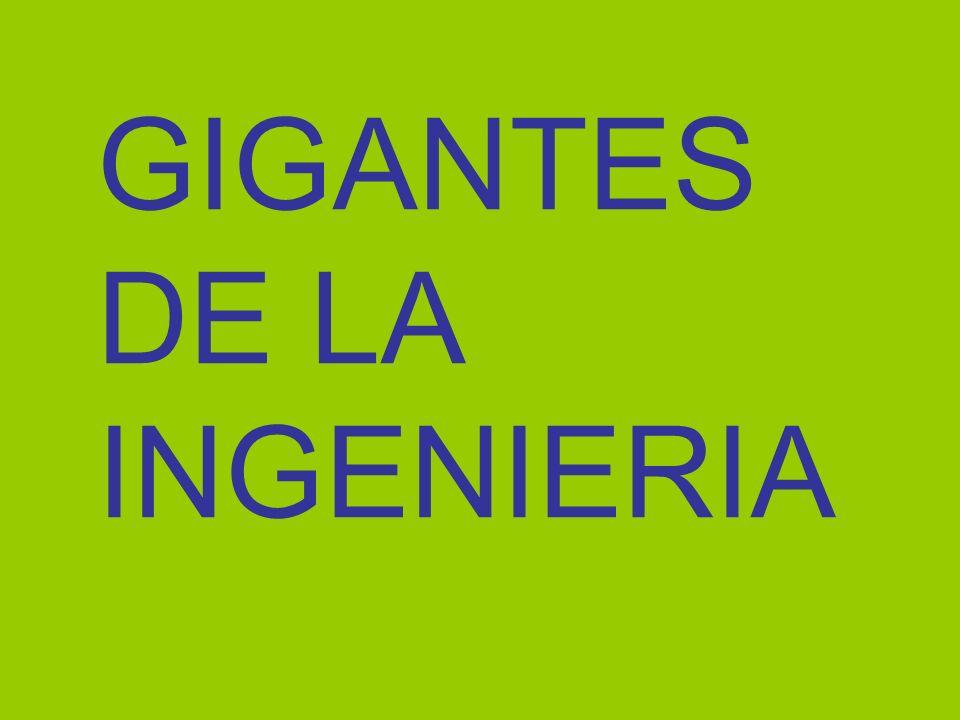 GIGANTES DE LA INGENIERIA