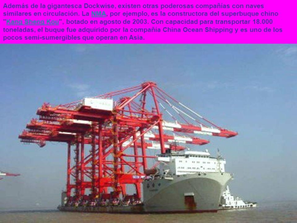 Además de la gigantesca Dockwise, existen otras poderosas compañías con naves similares en circulación.