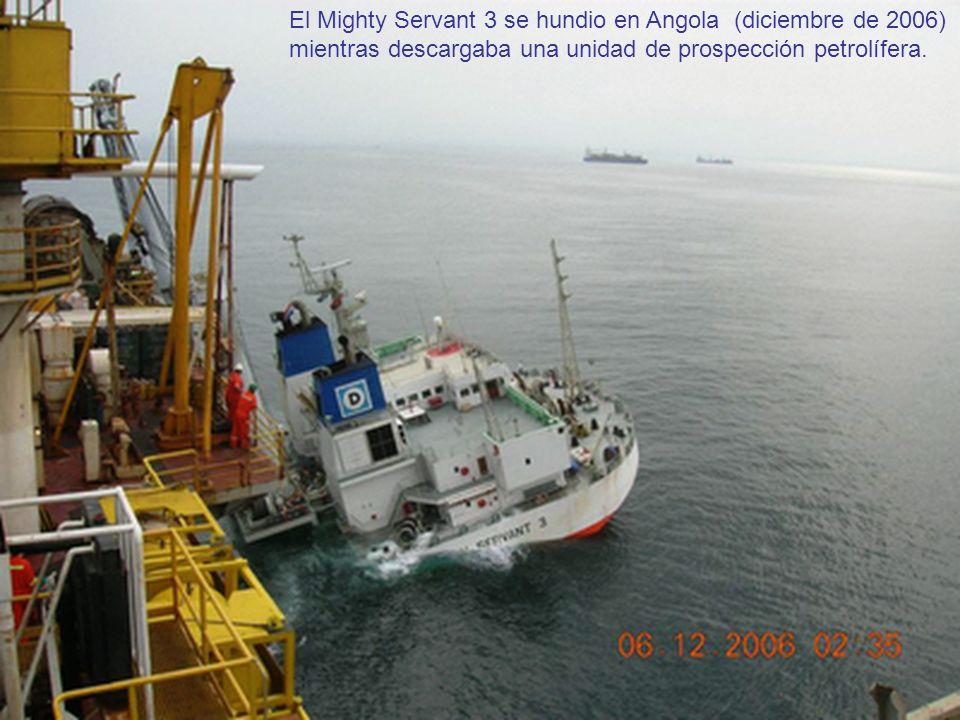 El Mighty Servant 3 se hundio en Angola (diciembre de 2006) mientras descargaba una unidad de prospección petrolífera.