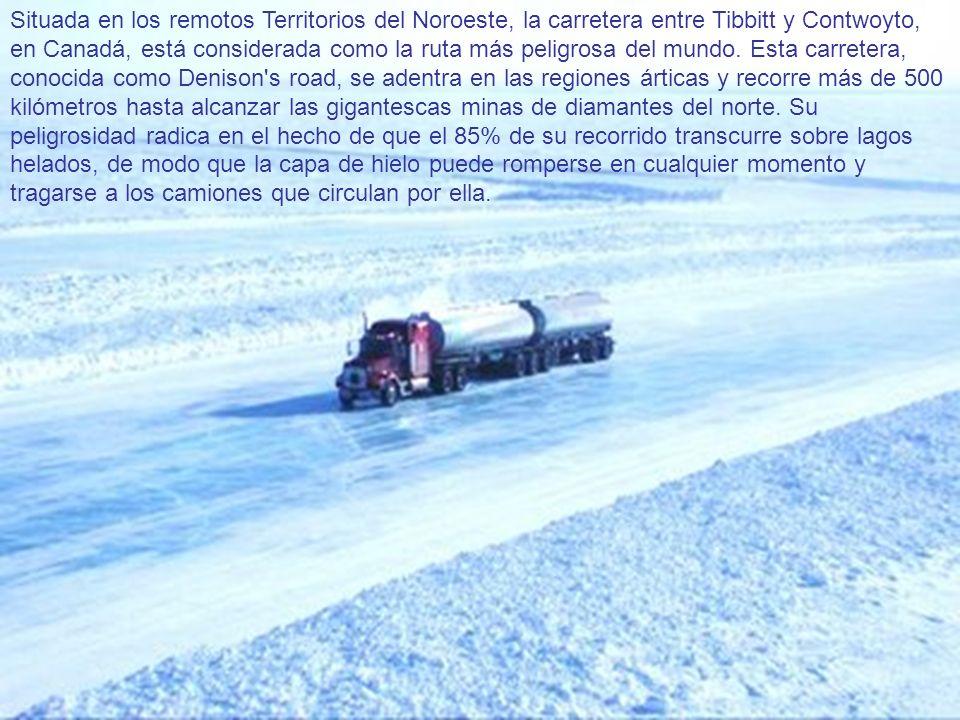 Situada en los remotos Territorios del Noroeste, la carretera entre Tibbitt y Contwoyto, en Canadá, está considerada como la ruta más peligrosa del mundo.