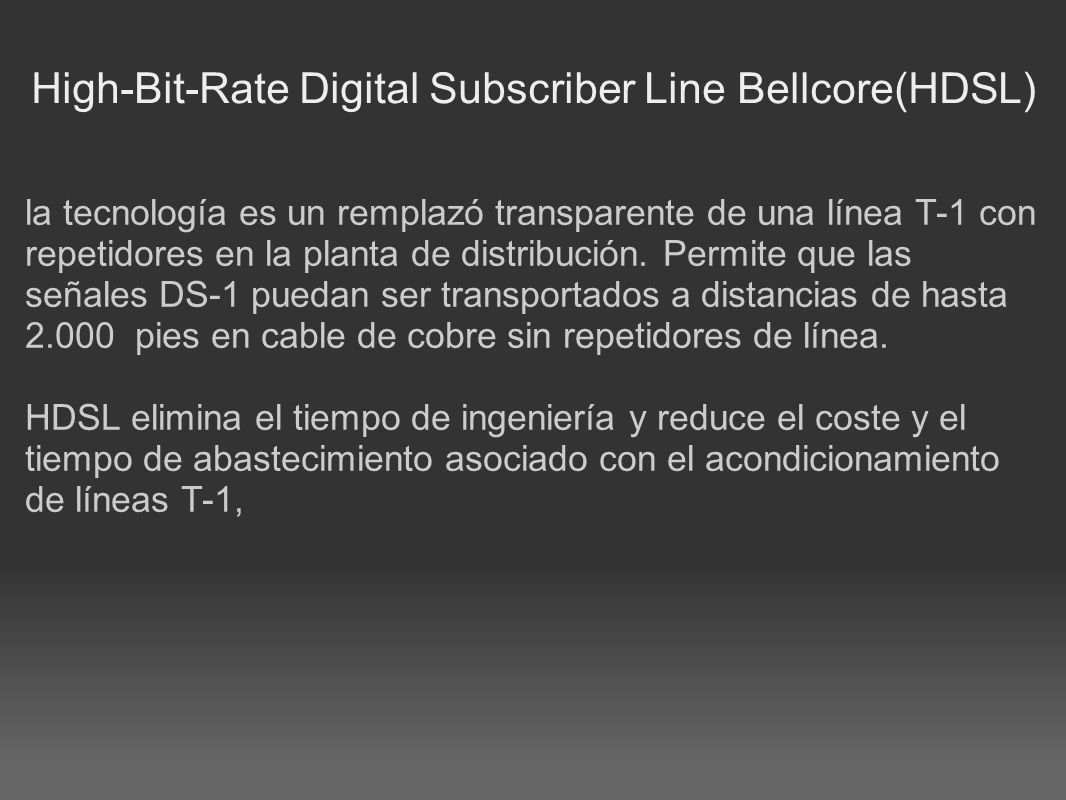 High-Bit-Rate Digital Subscriber Line Bellcore(HDSL)