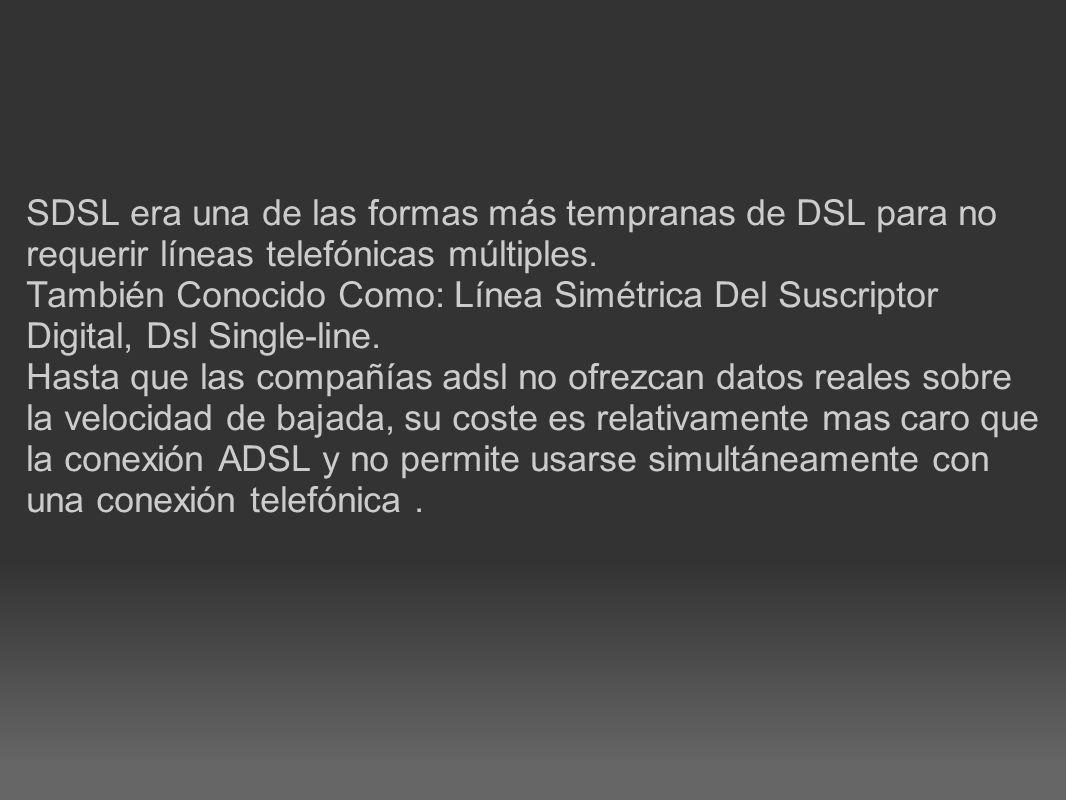 SDSL era una de las formas más tempranas de DSL para no requerir líneas telefónicas múltiples.