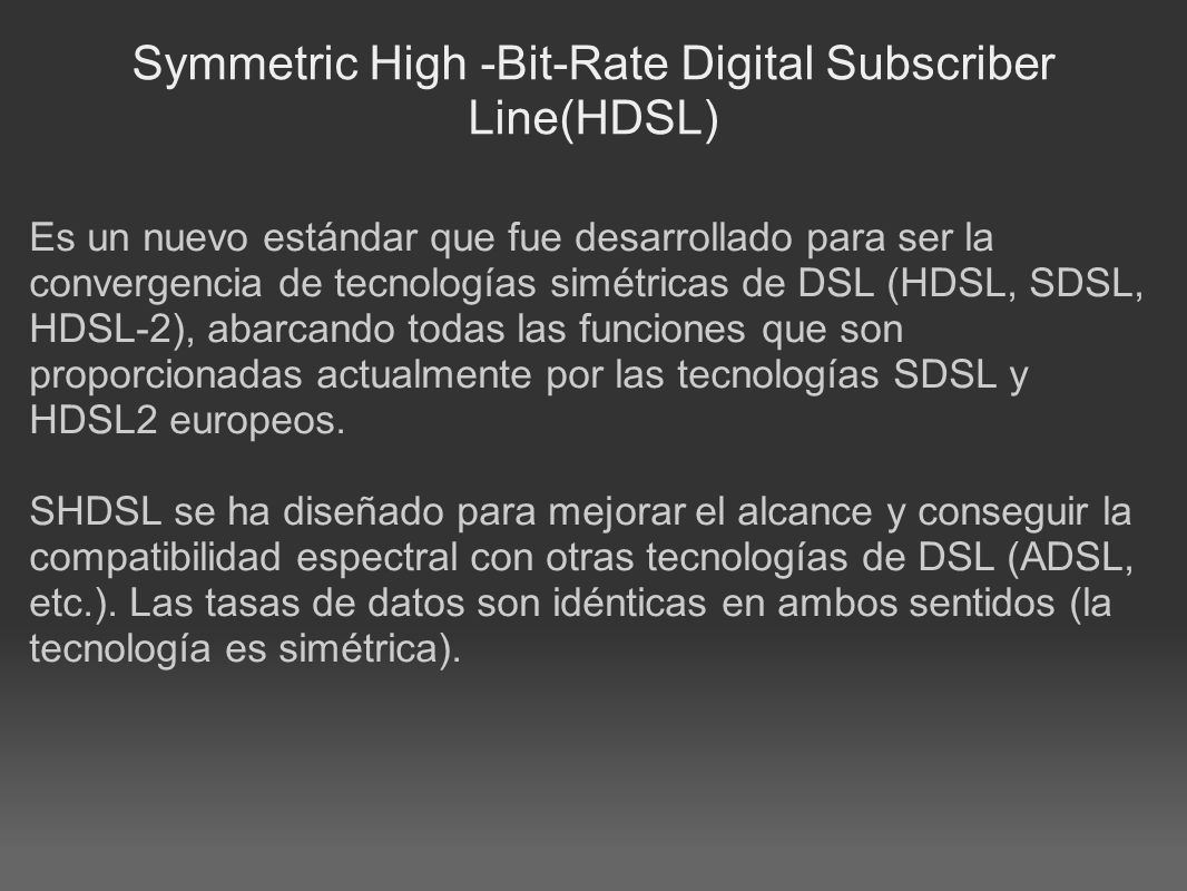 Symmetric High -Bit-Rate Digital Subscriber Line(HDSL)