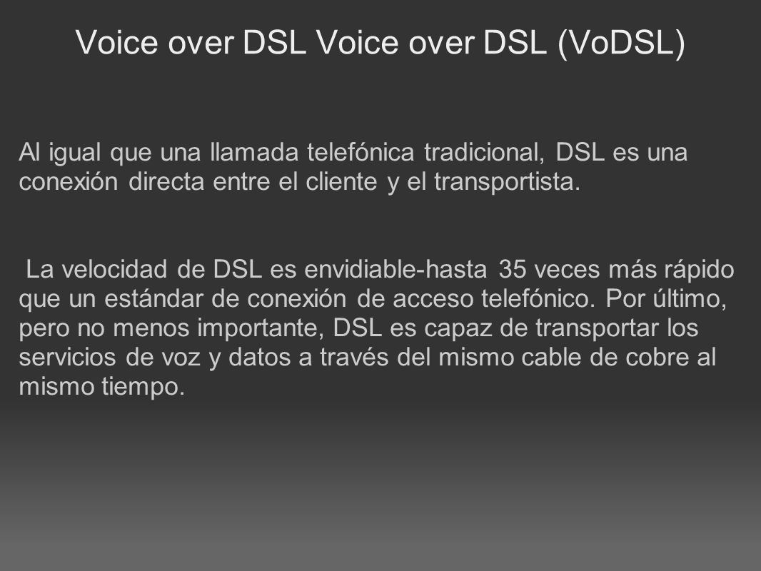 Voice over DSL Voice over DSL (VoDSL)