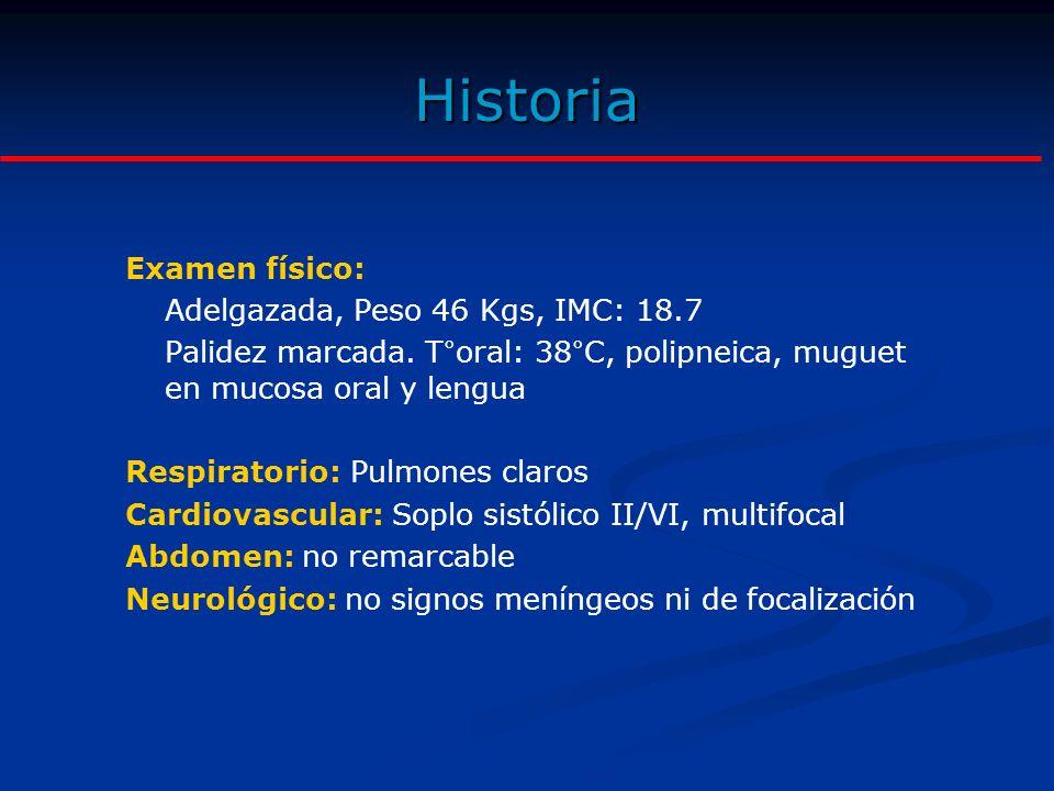 Historia Examen físico: Adelgazada, Peso 46 Kgs, IMC: 18.7