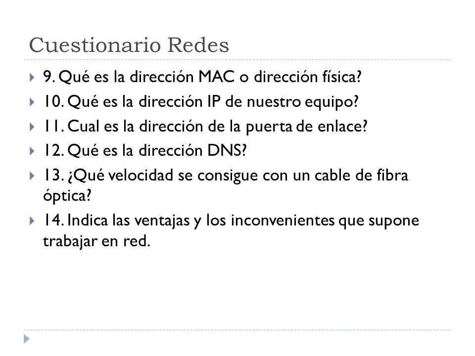 Cuestionario Redes 9. Qué es la dirección MAC o dirección física
