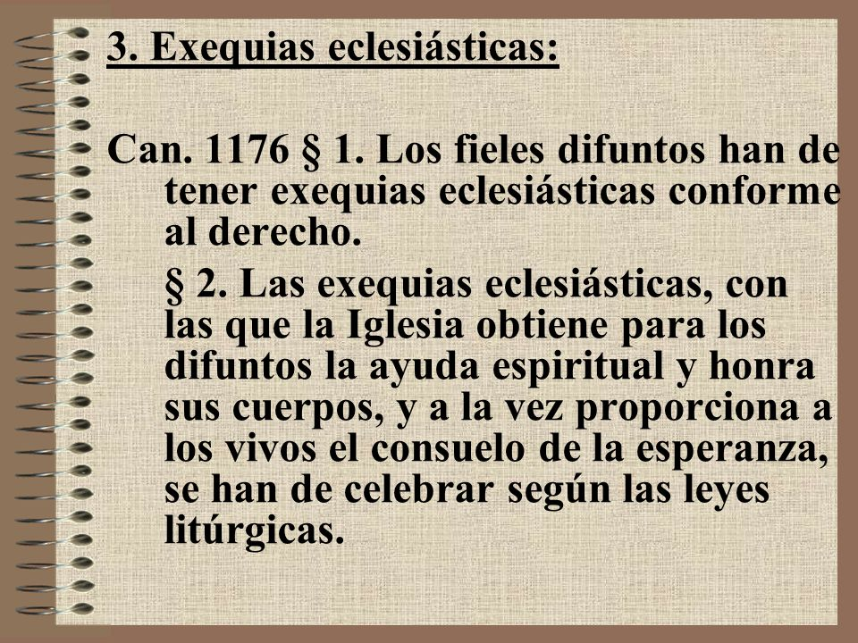3. Exequias eclesiásticas: