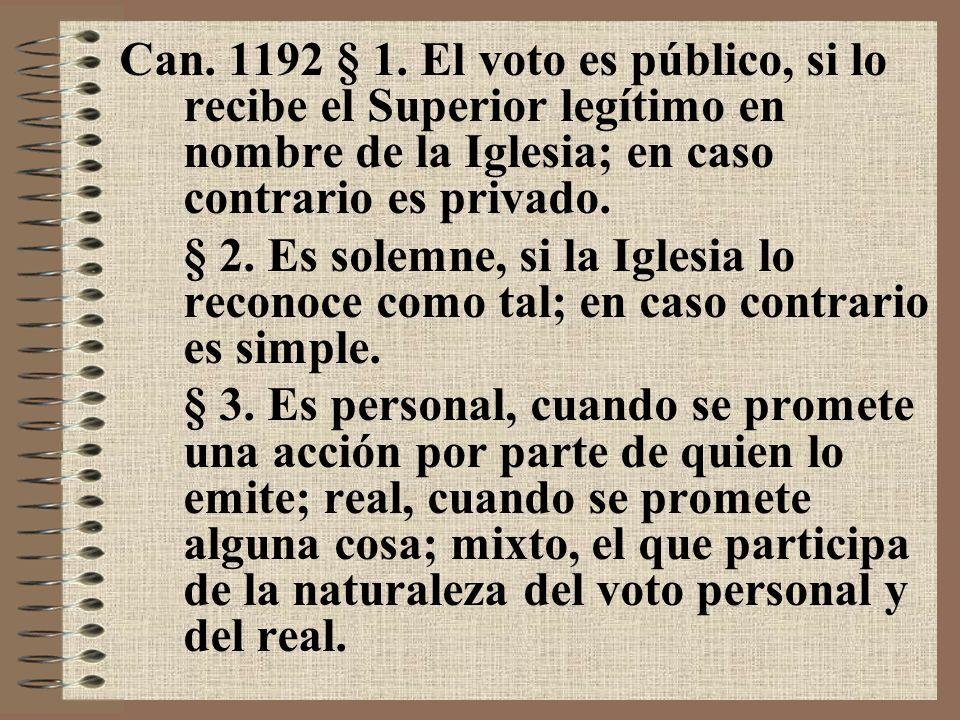 Can. 1192 § 1. El voto es público, si lo recibe el Superior legítimo en nombre de la Iglesia; en caso contrario es privado.