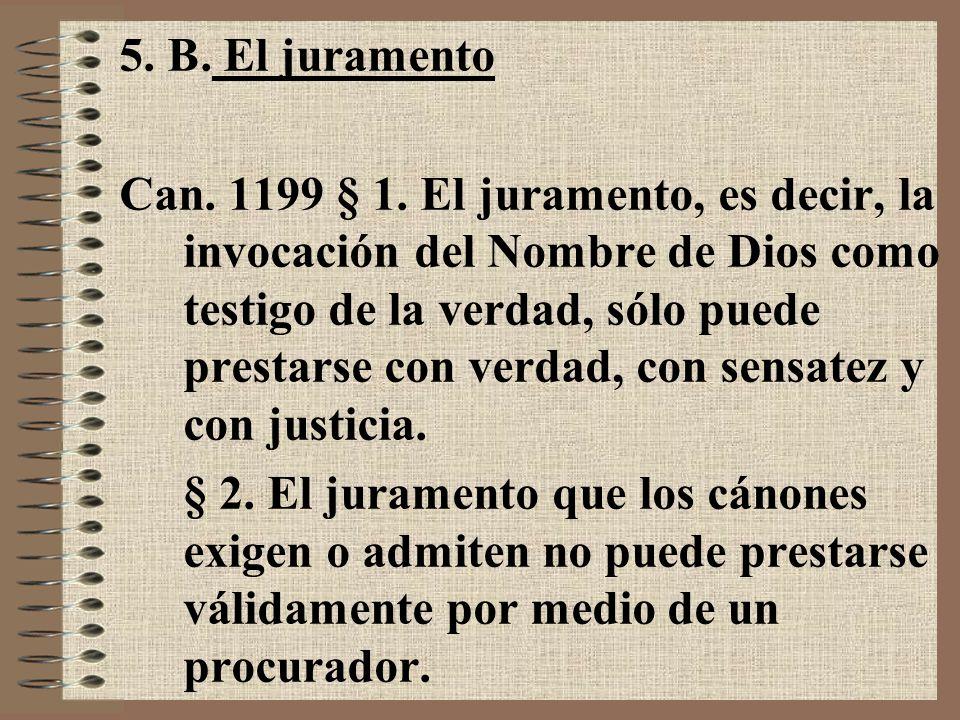 5. B. El juramento