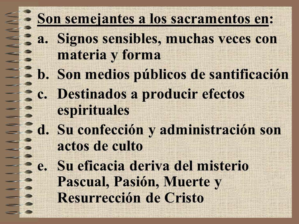 Son semejantes a los sacramentos en: