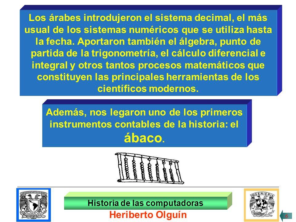 ábaco. Los árabes introdujeron el sistema decimal, el más