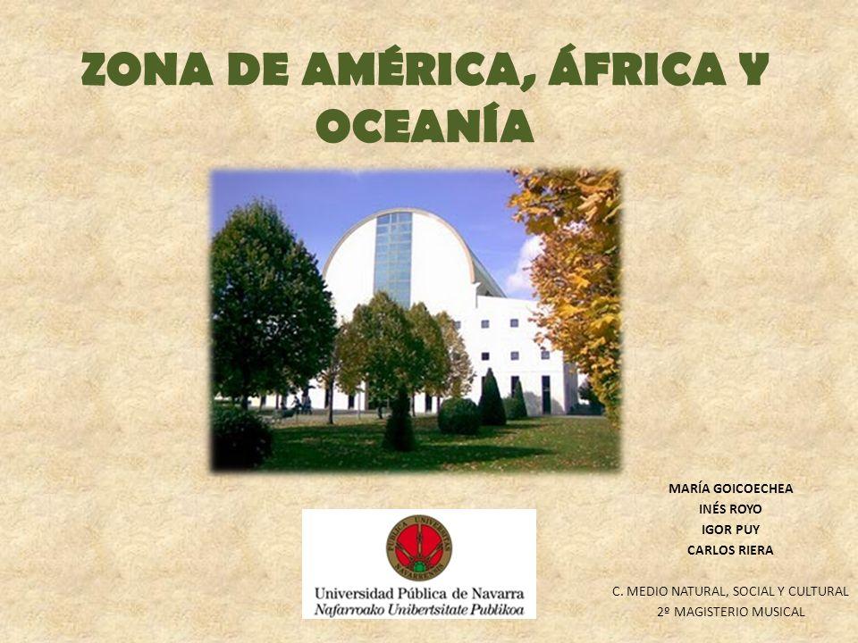 ZONA DE AMÉRICA, ÁFRICA Y OCEANÍA