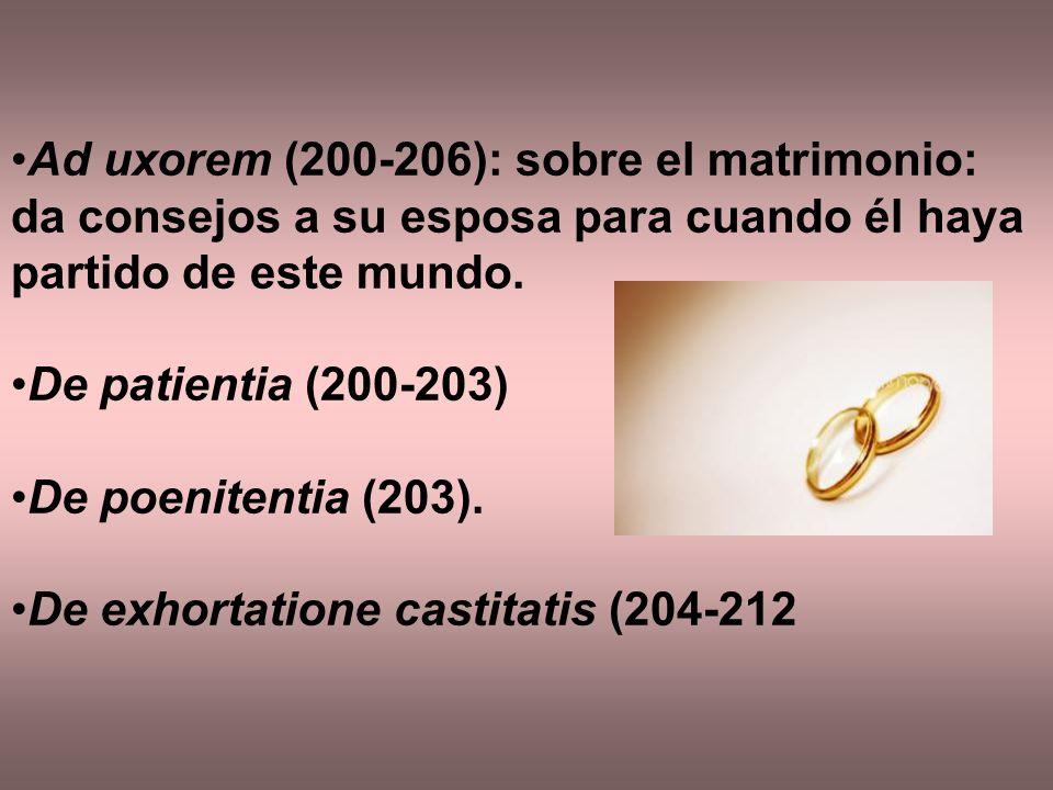 Ad uxorem (200-206): sobre el matrimonio: da consejos a su esposa para cuando él haya partido de este mundo.