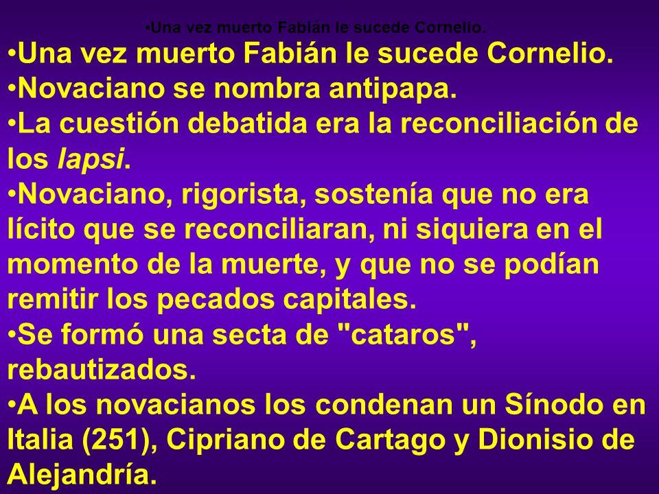 Una vez muerto Fabián le sucede Cornelio.
