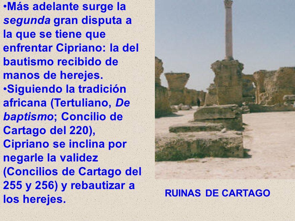 Más adelante surge la segunda gran disputa a la que se tiene que enfrentar Cipriano: la del bautismo recibido de manos de herejes.