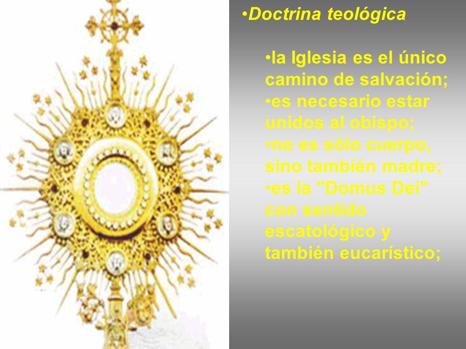 Doctrina teológica la Iglesia es el único camino de salvación; es necesario estar unidos al obispo;