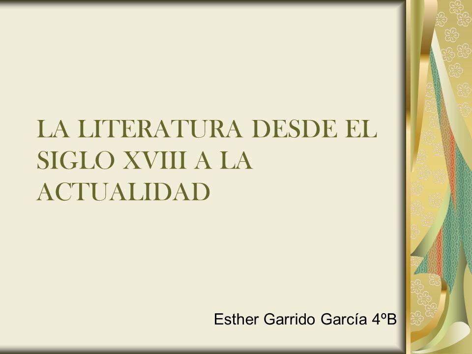 LA LITERATURA DESDE EL SIGLO XVIII A LA ACTUALIDAD
