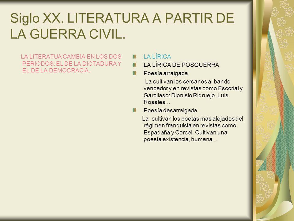 Siglo XX. LITERATURA A PARTIR DE LA GUERRA CIVIL.