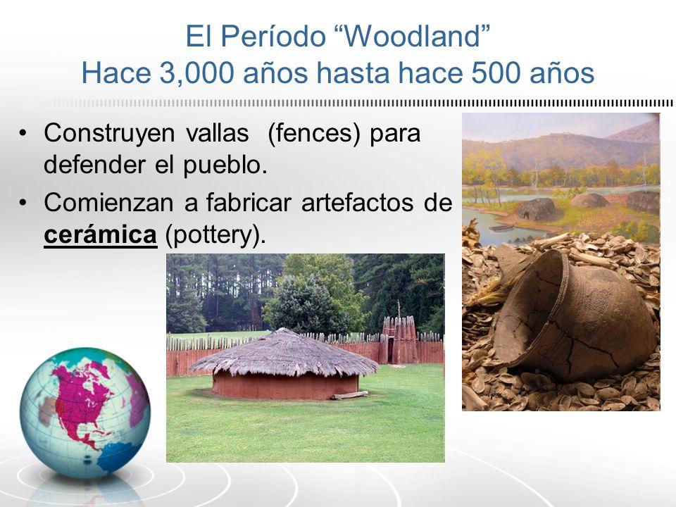 El Período Woodland Hace 3,000 años hasta hace 500 años