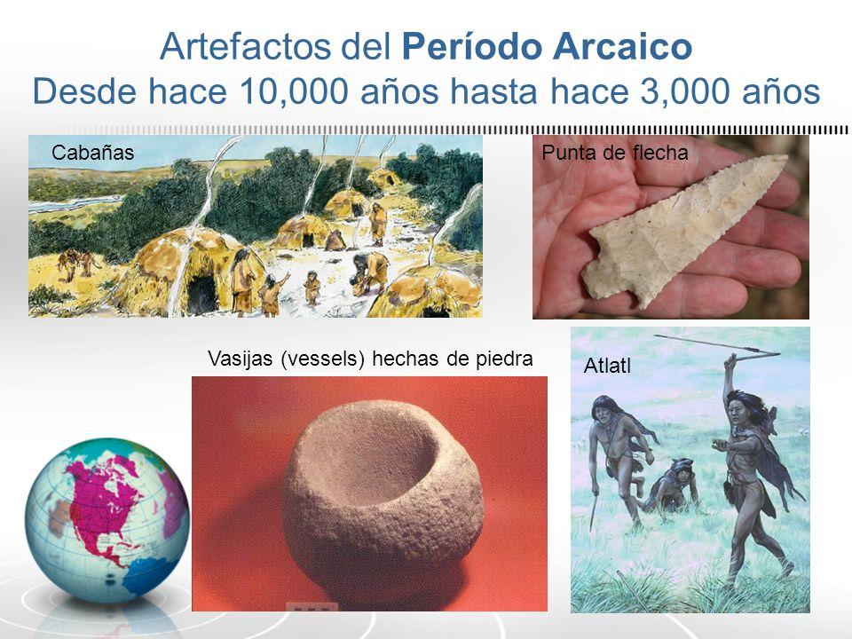 Artefactos del Período Arcaico Desde hace 10,000 años hasta hace 3,000 años
