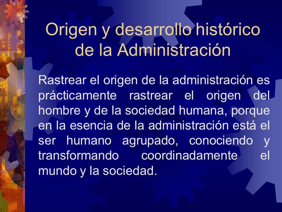 Origen y desarrollo histórico de la Administración