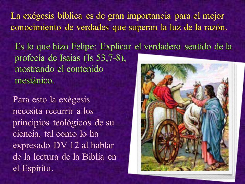 La exégesis bíblica es de gran importancia para el mejor conocimiento de verdades que superan la luz de la razón.