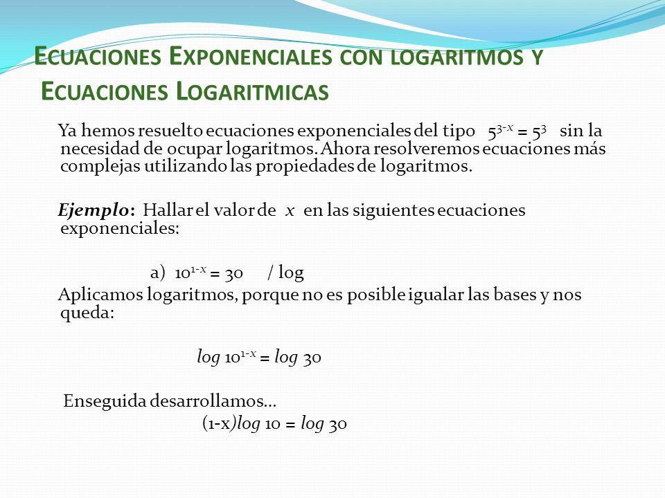 Ecuaciones Exponenciales con logaritmos y Ecuaciones Logaritmicas
